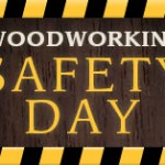Woodworking Safety Day
