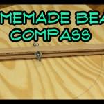 Homemade Beam Compass